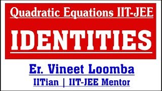 Solving Identities in Quadratic Equations | IIT-JEE | NTA Special