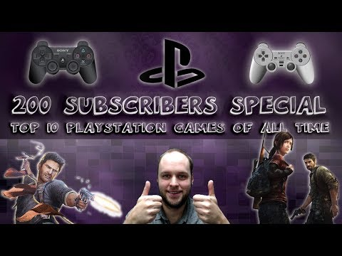 Top 10 Playstation Games of All Time - SPECIAL 200 SUBSCRIBERS - THANK YOU!