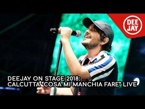Calcutta live a Deejay On Stage con 'Cosa mi manchi a fare'