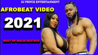 ?TOP 100 NAIJA AFROBEAT VIDEO MIX 2021 |AFROBEAT |NAIJA |DJ PRINCE Davido,Wizkid,Burna Boy,Omah Lay