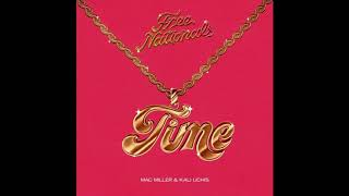 The Free Nationals - Time (feat. Mac Miller & Kali Uchis)