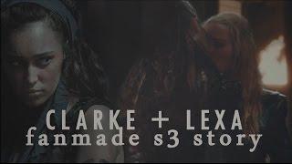 Clarke + Lexa || FANMADE SEASON 3 STORY ||
