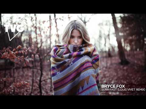 Bryce Fox - Burn Fast (Louis Vivet Remix)