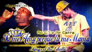 Baixar Mc G7 e Mr Catra - Tu me Ama porque tu me Mama (LANÇAMENTO 2013) Kings of the Ghetto