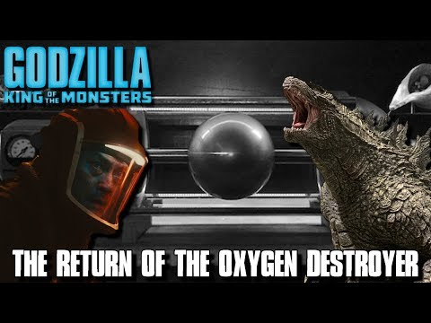 The Return Of The Oxygen Destroyer - Godzilla: King Of The Monsters