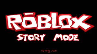 Roblox Story Mode - Trailer