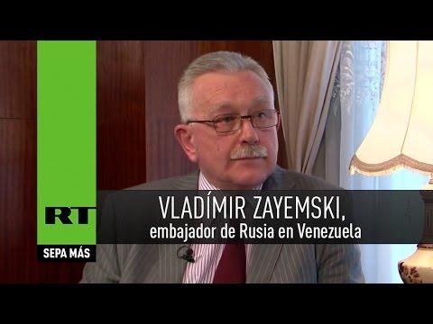 Entrevista con Vladímir Zayemski, embajador de Rusia en Venezuela