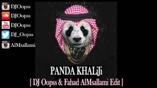 panda khaliji dj oopss fahad almsallami edit باندا خليجي
