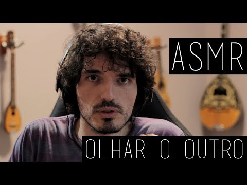 ASMR em português (sussurro) - Olhar o outro