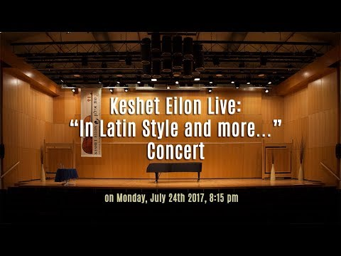 "Keshet Eilon Live: ""In Latin Style and more..."" Concert - Monday, July 24th, 2017 8:15pm"
