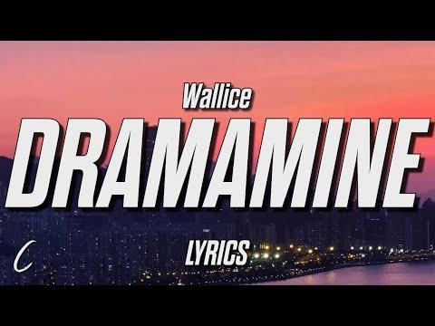 Wallice - Dramamine (Lyrics)