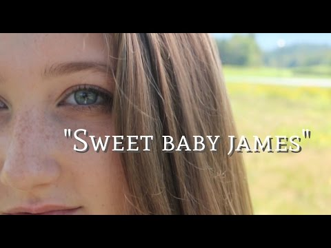 """Madelyn Paquette - """"Sweet Baby James"""" By James Taylor - Cover"""