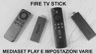 CHROME, MEDIASET PLAY E TANTO ALTRO - FIRE TV STICK