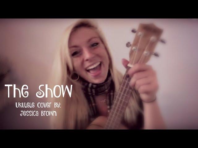 The Show - Lenka - Ukulele Cover