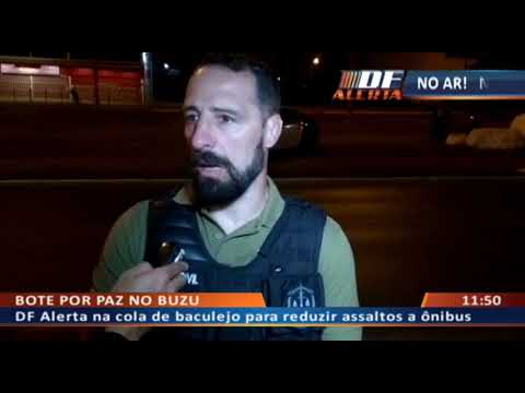 DFA - DF Alerta na cola de baculejo para reduzir assaltos a ônibus
