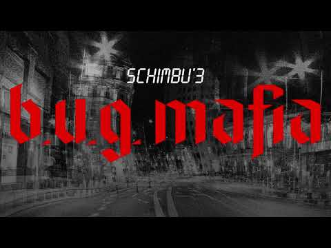 B.U.G. Mafia - Schimbu' 3 (Prod. Tata Vlad)