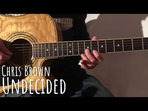Undecided - Chris Brown (Acoustic Guitar Cover)