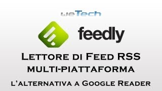 Feedly, lettore di Feed RSS alternativo a Google Reader