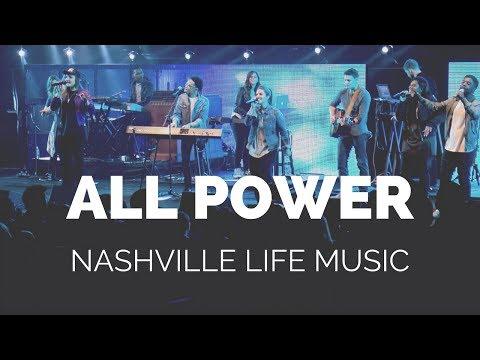 All Power (Live) - Nashville Life Music