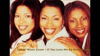 Chiles' Music Cover - If You Love Me By Brownstone