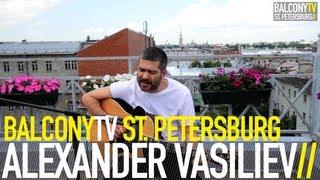 �������� ���� ALEXANDER VASILIEV - WEIRDO (BalconyTV) ������