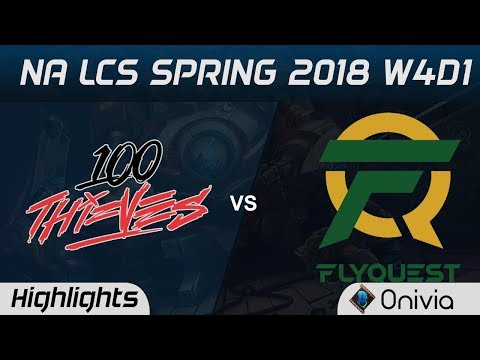 100 vs FLY Highlights NA LCS Spring 2018 W4D1 100Thieves vs Flyquest by Onivia
