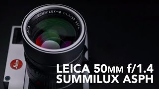 LEICA 50MM SUMMILUX ASPH | Review and Sample Photos
