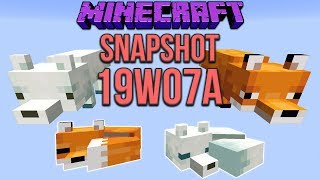 Minecraft 1.14 Snapshot 19w07a New Fox & Snow Fox Added!