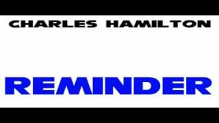 Charles Hamilton- Reminder (W/ Lyrics)