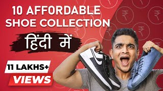 LOW COST Shoe Collection - 10 Shoes That You MUST HAVE |  BeerBiceps Hindi