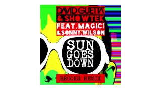 David Guetta & Showtek - Sun Goes Down (Brooks remix - sneak peek) ft Magic! & Sonny Wilson