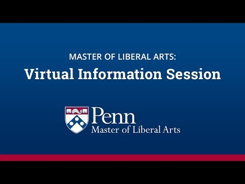 Penn's Master of Liberal Arts Virtual Information Session - February 15, 2018