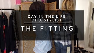 Day in the Life of a Stylist: The Fitting