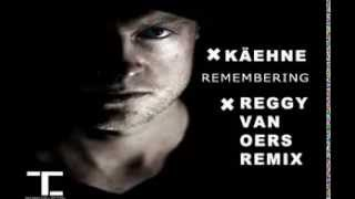 Techno Collective - KÄEHNE - REMEMBERING - REGGY VAN OERS REMIX