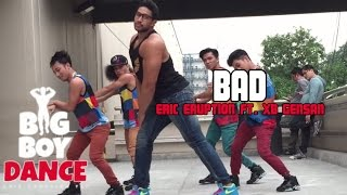 Bad - Big Boy Dancer (Eric Eruption)