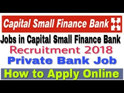 jobs in Capital Small Finance Bank II Private Bank Job 2018 II How to Apply Online