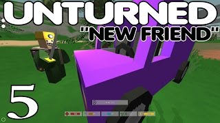 """Unturned Multiplayer Gameplay / Let's Play (s-1) -part 5- """"new Friend"""""""