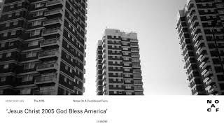 The 1975 - Jesus Christ 2005 God Bless America
