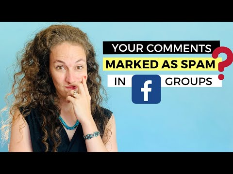What Is Spam?  Why Are My Comments Marked As Spam In Facebook Groups?
