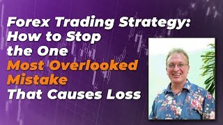 Why Most Forex Traders Can't Stop The One Mistake That Would Turn Losing To Winning