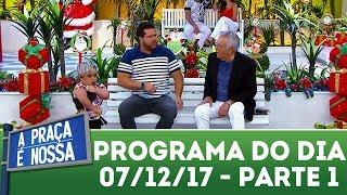 A Praça É Nossa (07/12/17)   Parte 1