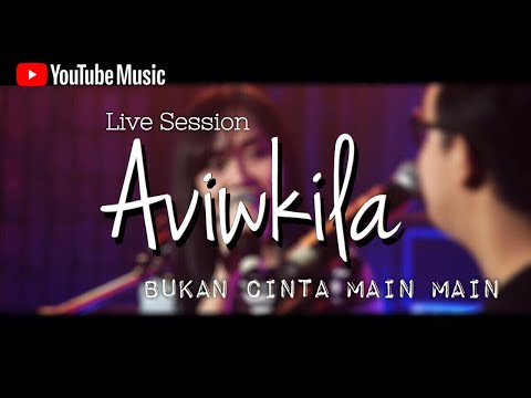 Aviwkila - Bukan Cinta Main Main (Youtube Music Sessions)