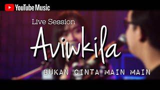 Download Aviwkila - Bukan Cinta Main Main #YoutubeMusicSessions