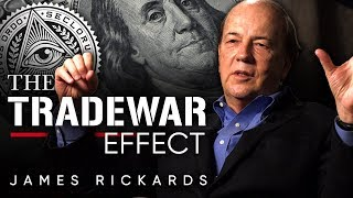 JAMES RICKARDS - TRADE WARS: How Do The Trade Wars Effect Us? | London Real