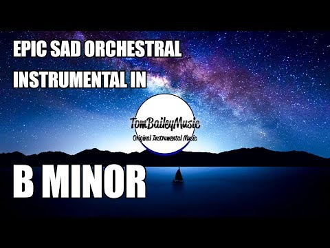 Epic Sad Orchestral Instrumental In B Minor | Above Everything