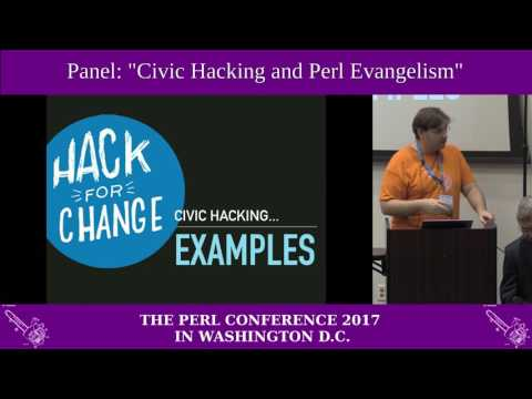"""""""A Panel on a symbiosis between Civic Hacking and Perl Evangelism"""""""