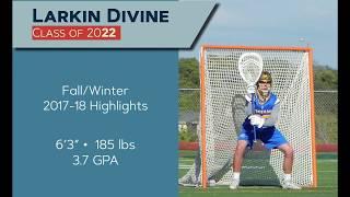 Larkin Divine 2022 lacrosse goalie highlights - Fall/Winter 2017-2018