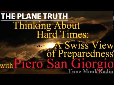 Piero San Giorgio  --  Thinking About Hard Times: A Swiss View of ... ~ The Plane Truth ~  PTS3101
