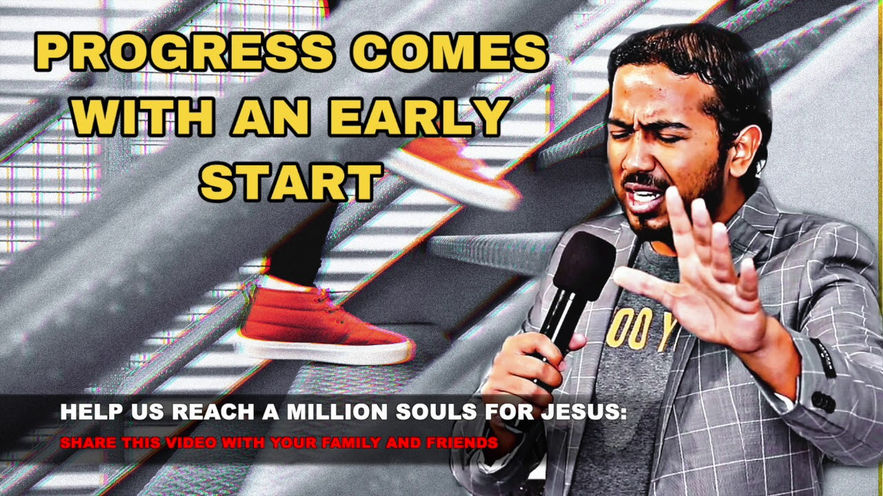 THE POWER OF AN EARLY START, POWERFUL MESSAGE AND PRAYERS WITH EVANGELIST GABRIEL FERNANDES