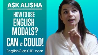 How to Use English Modals? Can vs Could! Ask Alisha